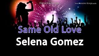 Selena-Gomez-Same Old Love-instrumental-karaoke-version-without-vocals-and-lyrics-skill-blue-amateur