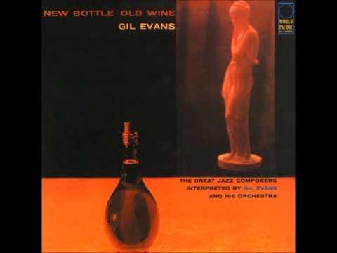 Gill Evans -  New Bottle Old Wine ( Full Album )