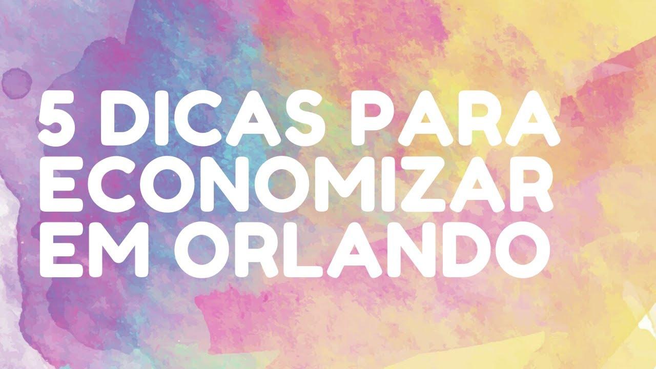 5 Dicas para Economizar em uma Viagem para Orlando