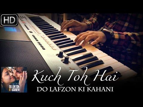 Kuch To Hai | Do Lafzon Ki Kahani | Piano Cover | Armaan Malik | ft.Syed Sohail Alvi