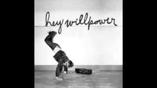 Hey Willpower - Uh-Uh-Uh