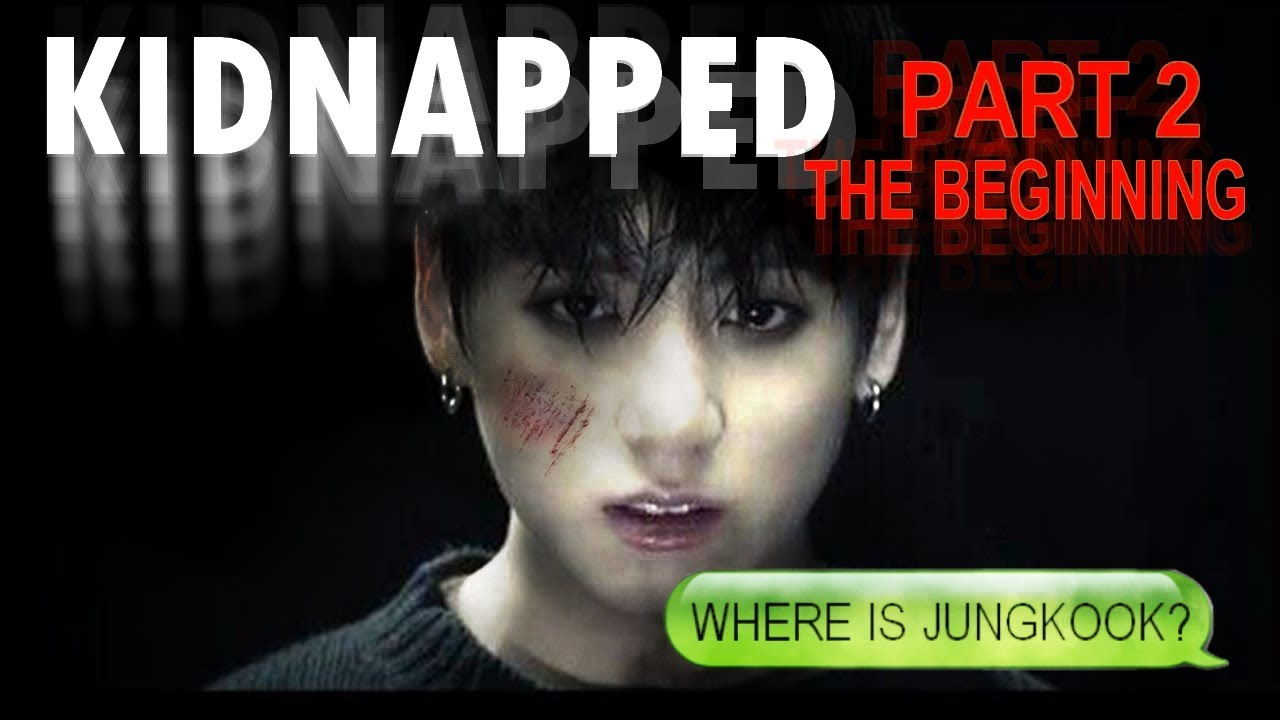 KIDNAPPED - THE BEGINNING • |BTS AU PART 2|•