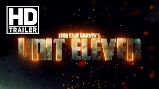 Unit Eleven HD Trailer 2019
