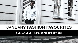 January Fashion Favourites | Gucci & J.W. Anderson