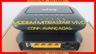Como acessar configurações avançadas do modem VIVO Mitrastar