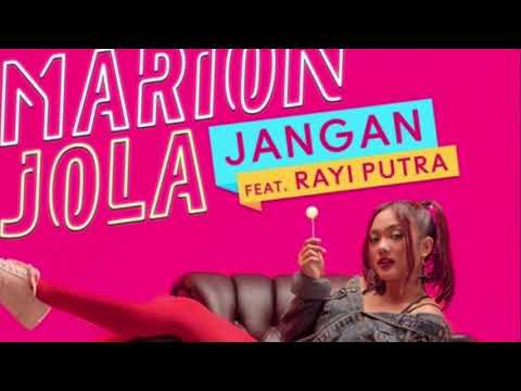 Download Marion Jola – Jangan (Ft. Rayi Putra) Mp3 (3.5 MB)
