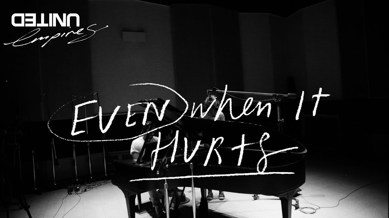 Even When It Hurts Praise Song Live Hillsong United Youtube
