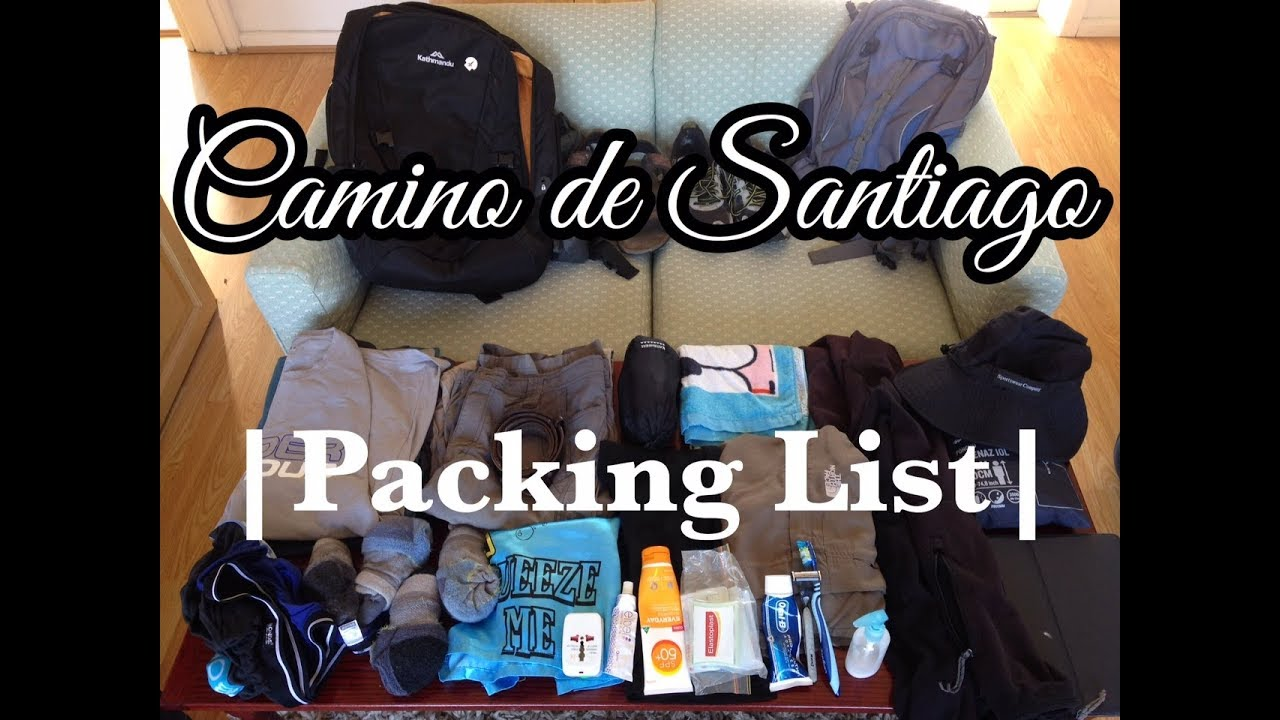 Camino Santiago Packing List Camino De Santiago Packing List What To Pack For The Camino