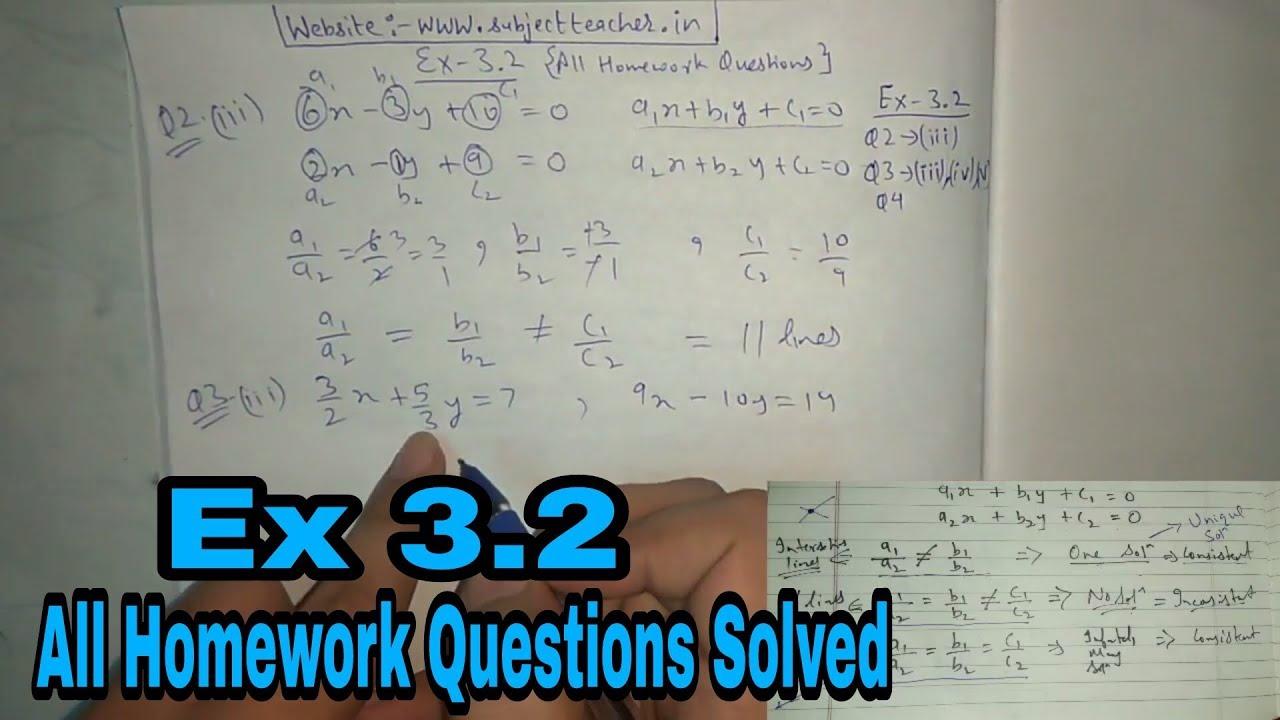 Chapter 3 Ex 3 2 (All Homework questions solved) || Maths class 10