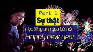 Học tiếng Anh qua bài hát Happy New Year 2018 version - Part 1 [Sự Thật]