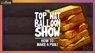 """How To Make A PB&J"" 