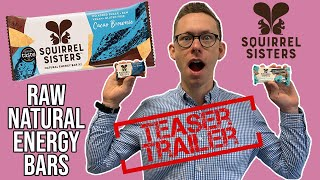 Raw Natural Energy Bars - Squirrel Sisters * Podcast Teaser Trailer*