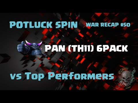 War Recap #50 | Potluck Spin vs Top Performers !!TH11 6PACK!!