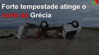 Forte tempestade atinge o norte da Grécia