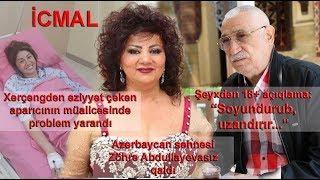 İCMAL: Azərbaycan səhnəsi Zöhrə Abdullayevasız qaldı, Şeyxdən açıqlama