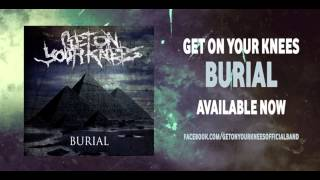 Get On Your Knees - My Complete Collapse