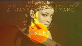 Rihanna - Kiss It Better Instrumental (A JAYBeatz Remake) #HVLM