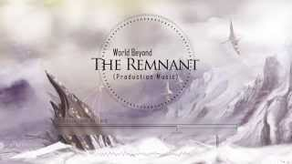 EPIC TRAILER MUSIC: The Remnant by World Beyond [Stock Music]