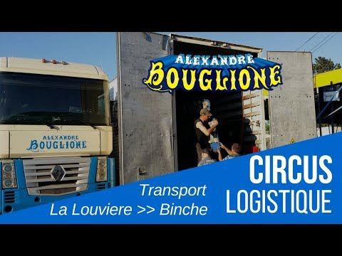 Le Cirque Alexandre Bouglione  Logistique  Circus Transport