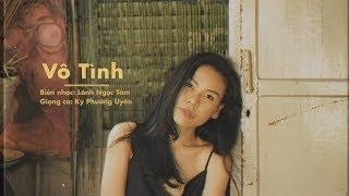 VÔ TÌNH (Cover) | KỲ PHƯƠNG UYÊN | LYRIC VIDEO