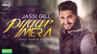 Pyar Mera (Full Audio Song) | Jassi Gill | Punjabi Song Collection | Speed Records