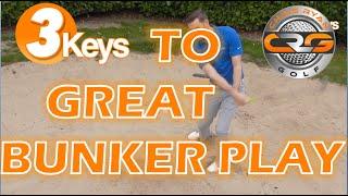 3KEYS TO GREAT BUNKER PLAY