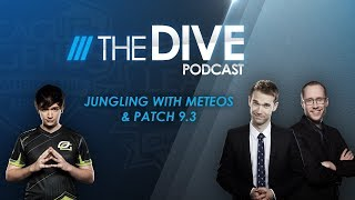 The Dive Podcast: Jungling with Meteos & Patch 9.3 (Season 3, Episode 3)