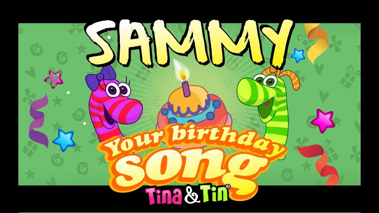 happy birthday sammy Tina&Tin Happy Birthday SAMMY (Personalized Songs For Kids  happy birthday sammy