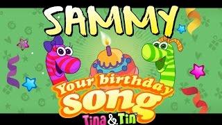 Tina&Tin Happy Birthday SAMMY🙈 🐟 🎁  (Personalized Songs For Kids) 🐣 🐶 🐱