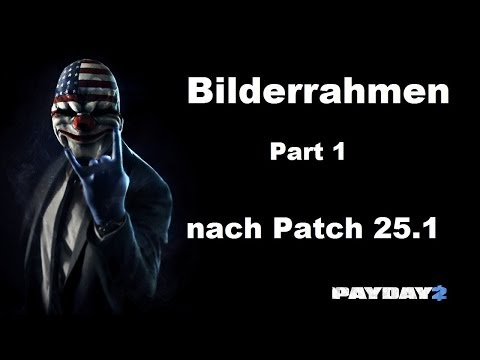 PAYDAY 2 | Bilderrahmen (Kunstgriff) Tag 1&2 | Death Wish | Stealth | Update 25 | solo [GER/HD]