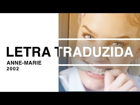 Anne-Marie - 2002 (Letra Traduzida)