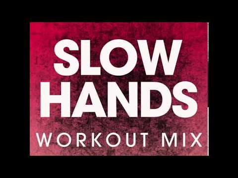 Slow Hands (Workout Mix)