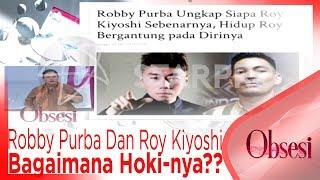Video Hubungan Robby Purba Dan Roy Kiyoshi Retak, Bagaimana Hoki-nya?? - OBSESI download MP3, 3GP, MP4, WEBM, AVI, FLV September 2018