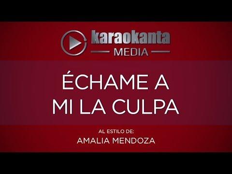 Karaokanta - Amalia Mendoza - Echame a mi la culpa