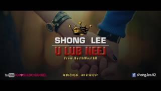 U LUB NEEJ - Shong Lee (From NorthWestAR) Hmong Rap 2017