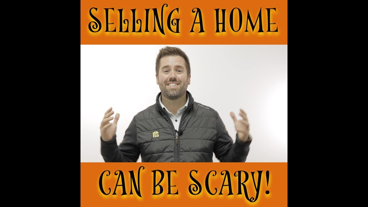 Selling a Home Can Be Scary!
