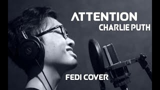 Attention - Charlie Puth ( Fedi Cover )