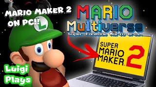 Luigi Plays: SUPER MARIO MULTIVERSEEE (SUPER MARIO MAKER ON PC!!!)