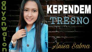 Gambar cover KEPENDEM TRESNO - Anisa Salma (cover) Cipt.Agung Pradanta