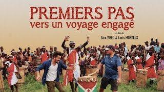 PREMIERS PAS VERS UN VOYAGE ENGAGÉ (film de Alex Vizeo & Loris Monteux)