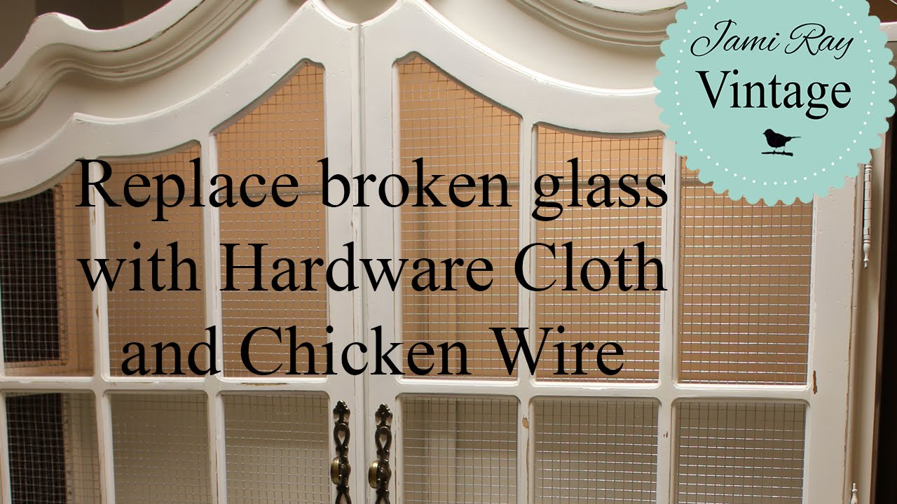 How to replace glass with Hardware Cloth and Chicken Wire - YouTube