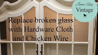 How to replace glass with Hardware Cloth and Chicken Wire