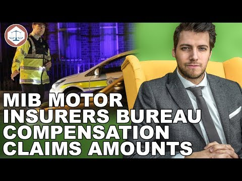 MIB Motor Insurers Bureau Compensation Claims Amounts? ( 2019 ) UK