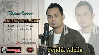 Download lagu HADIRMU BAGAI MIMPIFAUZI BIMAcover FENDIK ADELLA Cipt FAUZI BIMA MP3