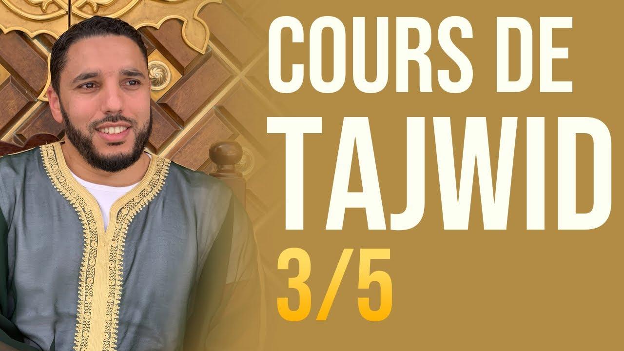 COURS DE TAJWID 3/5 - Pr Rachid ELJAY