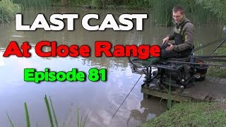LAST CAST Margin Fishing At Close Range e81 Match Fishing