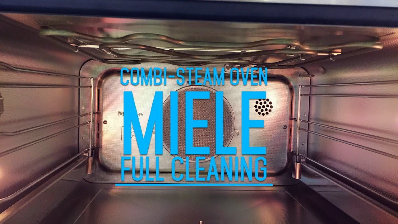 how to clean combi steam oven miele combination steam oven