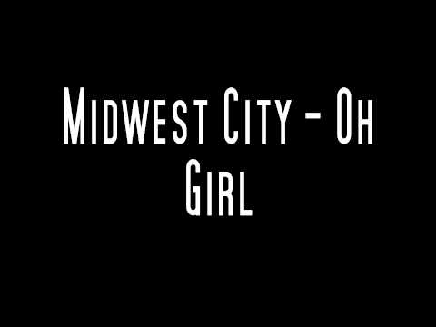 Midwest City - Oh Girl ( New in HD )