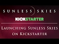 The Raw and Unfiltered Sunless Skies Live Kickstarter Launch