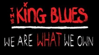 Watch King Blues We Are What We Own video